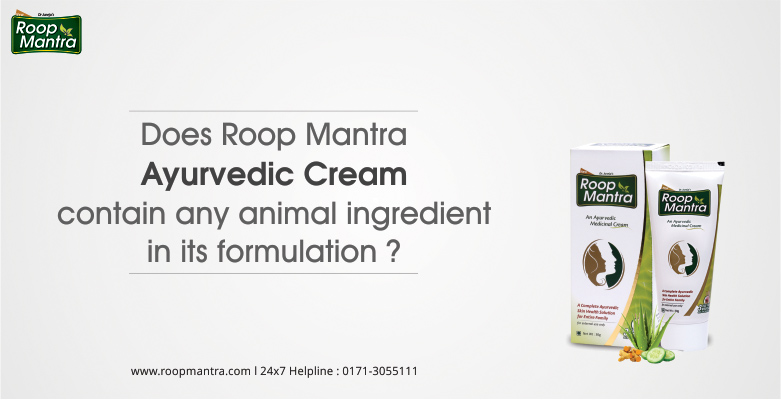 Does-Roop-Mantra-Ayurvedic-Cream-Contain-Any-Animal-Ingredient-In-Its-Formulation