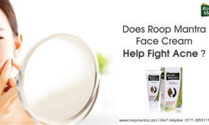 Does Roop Mantra Fairness Cream Help Fight Acne?