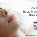 How-Effective-Roop-Mantra-Cream-In-Dark-Circles