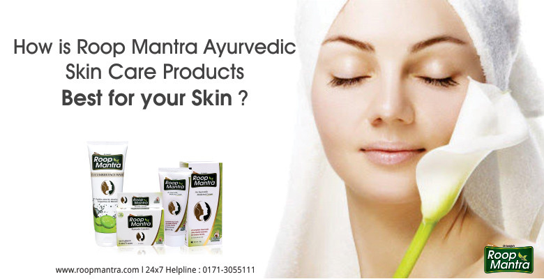 How-Is-Roop-Mantra-Ayurvedic-Skin-Care-Products-Best-For-Your-Skin