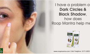 I have a Problem of Dark Circles and Black Shadow, how does Roop Mantra help me?