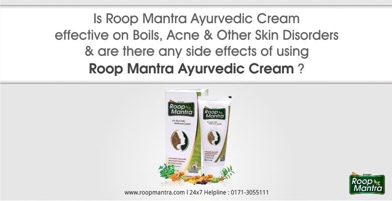 Is-Roop-Mantra-Ayurvedic-Cream-Effective-On-Boils-Acne-And-Other-Skin-Disorders-And-Are-There-Any-Side-Effects-Of-Using-Roop-Mantra-Ayurvedic-Cream