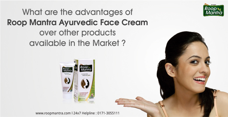 What-Are-The-Advantages-Of-Roop-Mantra-Ayurvedic-Face-Cream-Over-Other-Products-Available-In-The-Market