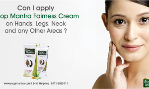 Can I apply Roop Mantra Fairness Cream on hands, legs, neck and any other areas?