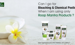 Can I go for bleaching & chemical peeling? When I am using only Roop Mantra products?