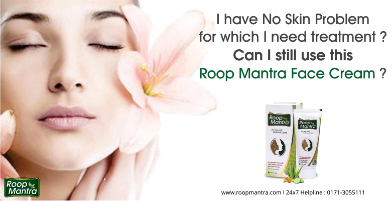 I-Have-No-Skin-Problem-For-Which-I-Need-Treatment-Can-I-Still-Use-This-Roop-Mantra-Fairness-Cream