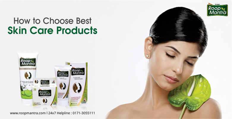 How to Choose Best Skin Care Products?