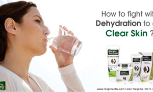 How to Fight with Dehydration to get Clear Skin?