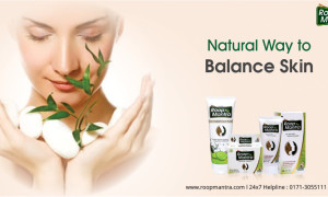 Natural Way to Balance skin – Roop Mantra