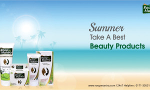 Summer – Take a Best Beauty Products – Roop Mantra