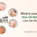 What-Is-Your-Skin-Type-How-Oil-Water-Balance-Can-Be-Maintained