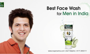 Best Face Wash for Men in India – Roop Mantra