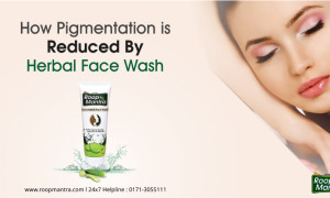How Pigmentation is Reduced by Herbal Face Wash?