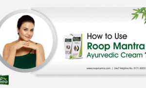 How to Use Roop Mantra Ayurvedic Cream?