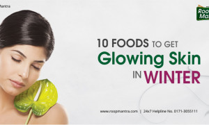10 Foods to Get Glowing Skin in Winter