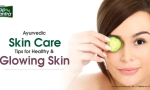 Ayurvedic skin care Tips for Healthy & Glowing Skin