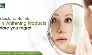 Understand Harmful Skin Whitening Products Before you Regret
