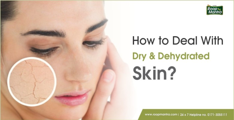 How to deal with dry and dehydrated skin