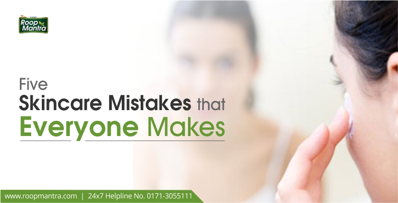 Five-skincare-mistakes-that-everyone-makes-roop-mantra