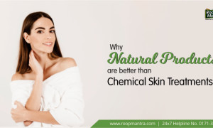 Why natural products are better than chemical skin treatments ?