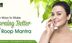 Five Ways to Make Morning Better with Roop Mantra Skin Care Products