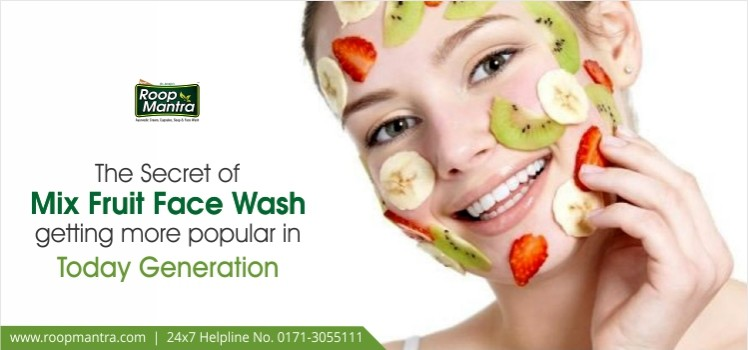 The-Secret-of-Mix-Fruit-Face-wash-Getting-More-Popular-in-Today-Generation