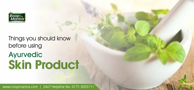 Things you should know before using Ayurvedic Skin Product